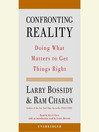 Confronting Reality (MP3): Doing What Matters to Get Things Right